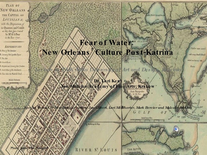 Fear of Water:  New Orleans' Culture Post-Katrina Lecture to TAIK Aalto University of Art and Design, Helsinki Dr. Lori Ke...