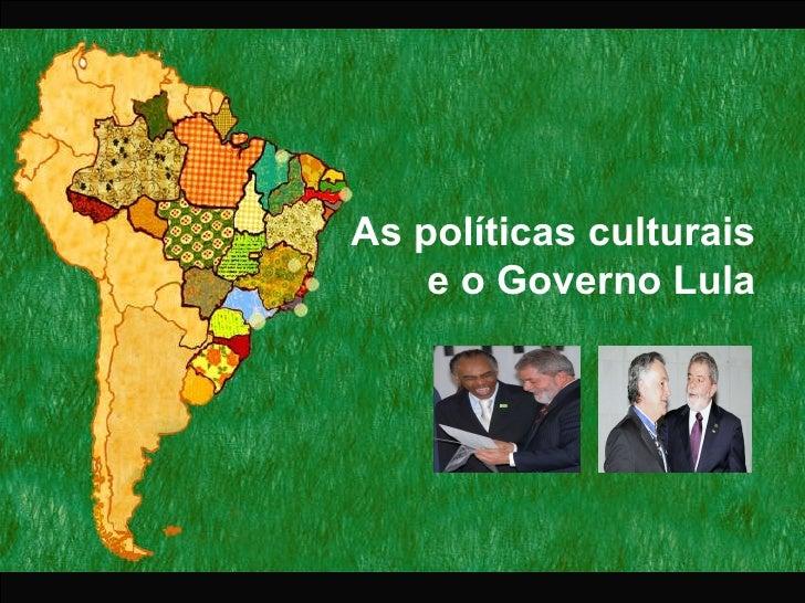 As Políticas Culturais e o Governo Lula  por Albino Rubim