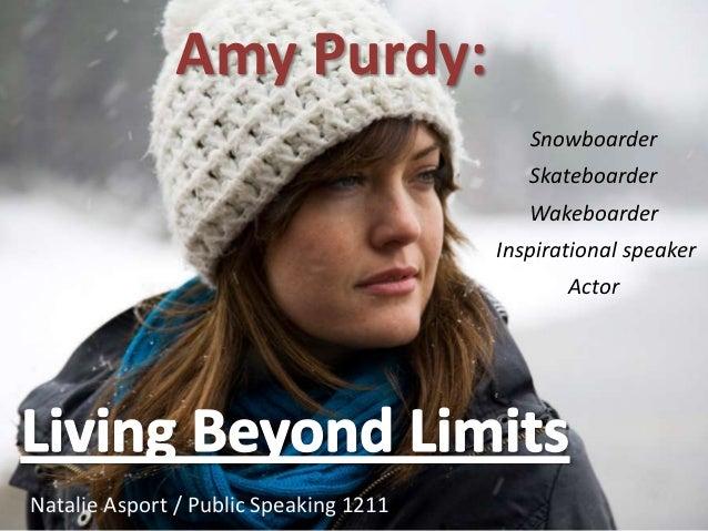 Amy Purdy:                                           Snowboarder                                           Skateboarder   ...