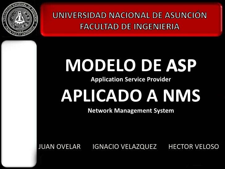 UNIVERSIDAD NACIONAL DE ASUNCIÓN<br />FACULTAD DE INGENIERIA<br />ASP<br />MODELO DE ASP<br />Application Service Provider...