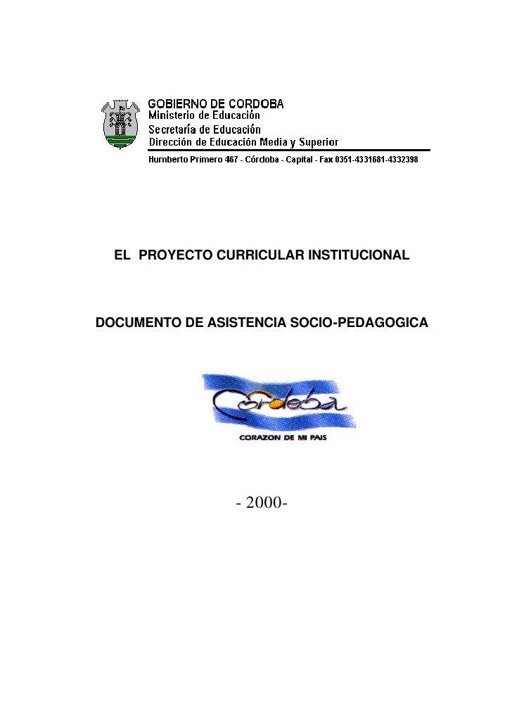EL PROYECTO CURRICULAR INSTITUCIONALDOCUMENTO DE ASISTENCIA SOCIO-PEDAGOGICA                - 2000-