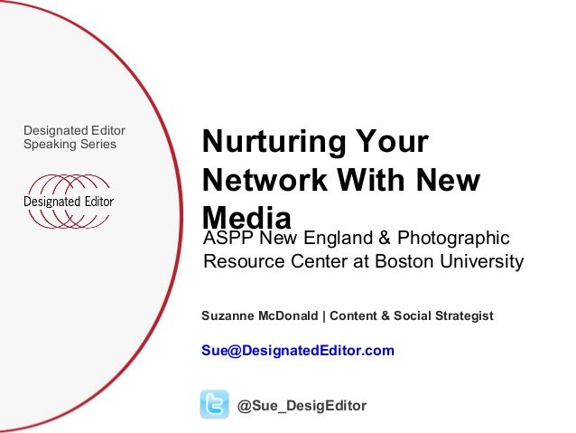 Designated EditorSpeaking Series     Nurturing Your                    Network With New                    Media England &...