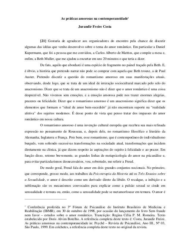 As práticas amorosas na contemporaneidade1 Jurandir Freire Costa [21] Gostaria de agradecer aos organizadores do encontro ...