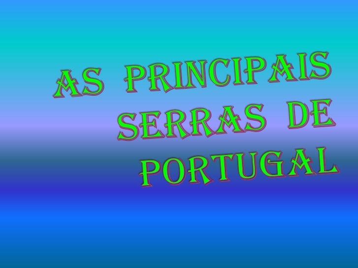 AS  PRINCIPAIS  SERRAS  DE     PORTUGAL<br />