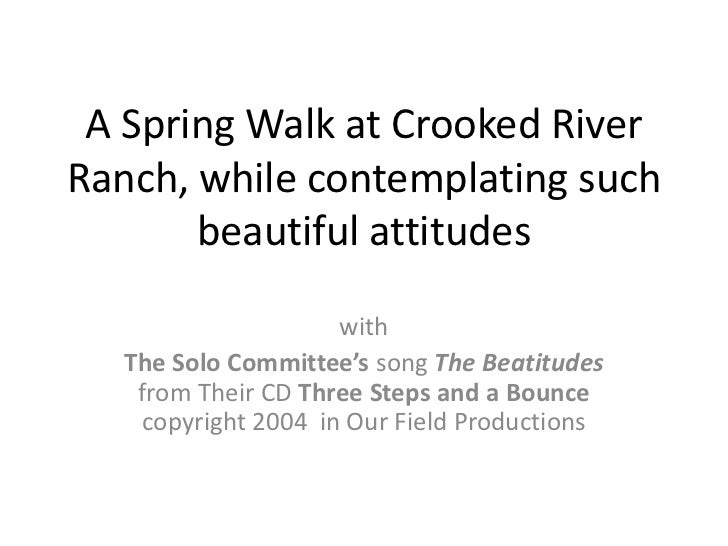 A Spring Walk at Crooked River Ranch, while contemplating such beautiful attitudes <br />with<br />The Solo Committee's so...