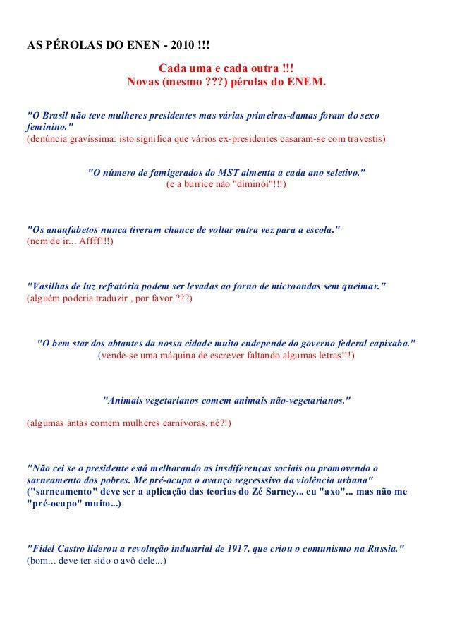 """AS PÉROLAS DO ENEN - 2010 !!! Cada uma e cada outra !!! Novas (mesmo ???) pérolas do ENEM. """"O Brasil não teve mulheres pre..."""