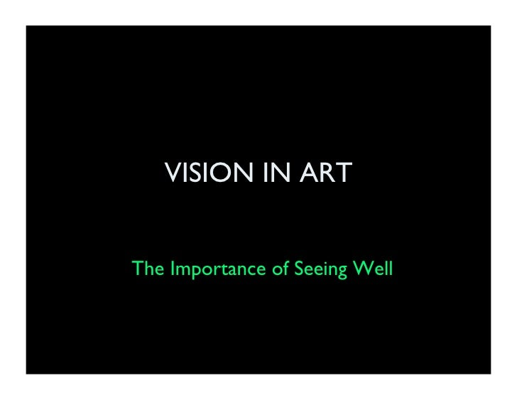 VISION IN ART   The Importance of Seeing Well