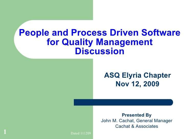 Asq 111209 John M Cachat People And Process Driven Software For Quality Management