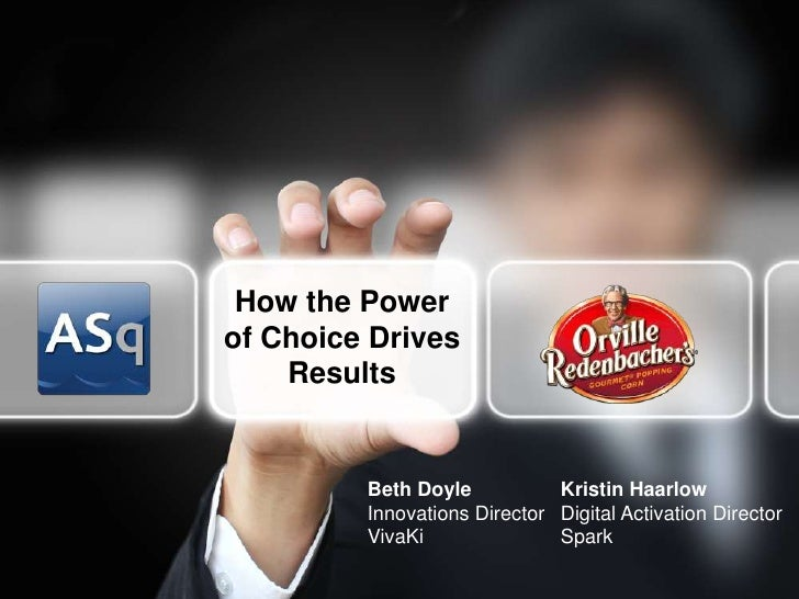 How the Powerof Choice Drives    Results                           Beth Doyle           Kristin Haarlow                   ...