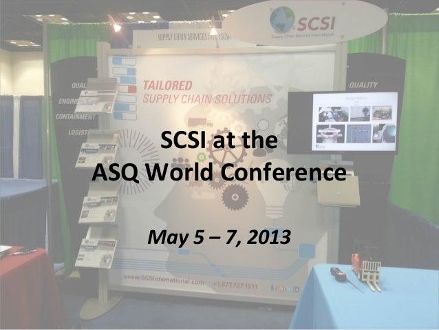 SCSI's ASQ World Conference Slideshow