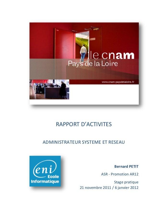 RAPPORT D'ACTIVITES ADMINISTRATEUR SYSTEME ET RESEAU Bernard PETIT ASR - Promotion AR12 Stage pratique 21 novembre 2011 / ...
