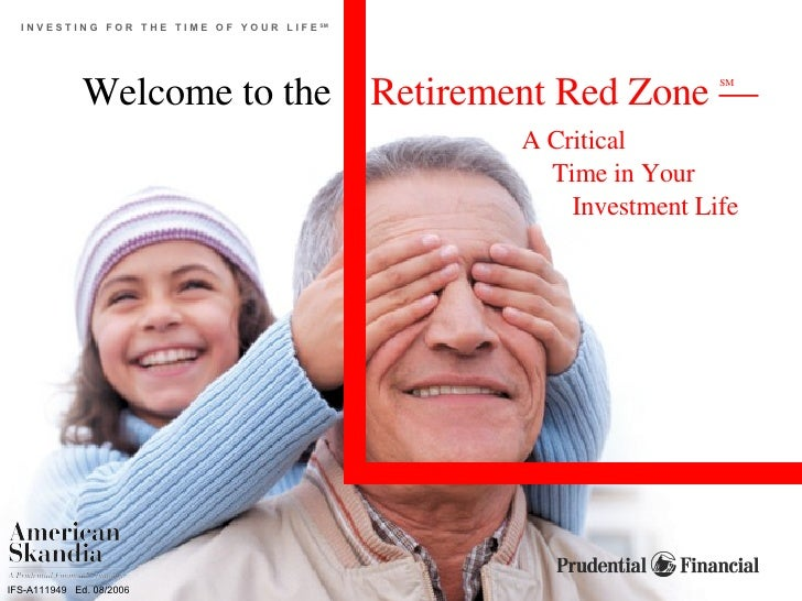 A Critical  Time in Your Investment Life I N V E S T I N G  F O R  T H E  T I M E  O F  Y O U R  L I F E  SM IFS-A111949  ...