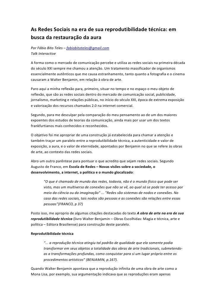 As Redes Sociais na era de sua reprodutibilidade técnica: em busca da restauração da aura Por Fábio Bito Teles – fabiobito...