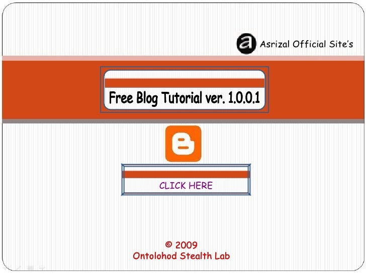 CLICK HERE © 2009 Ontolohod Stealth Lab Asrizal Official Site's Free Blog Tutorial ver. 1.0.0.1 Free Blog Tutorial ver. 1....