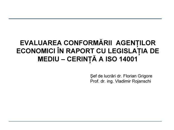 EVALUAREA CONFORMĂRII  AGENŢILOR ECONOMICI ÎN RAPORT CU LEGISLAŢIA DE MEDIU – CERINŢĂ A ISO 14001