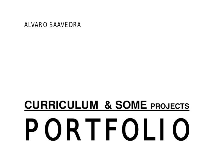 ALVARO SAAVEDRACURRICULUM & SOME PROJECTSPORTFOLIO