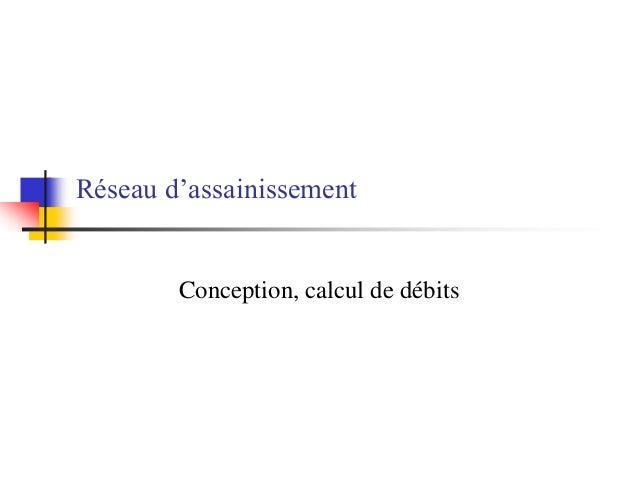 Réseau d'assainissement Conception, calcul de débits