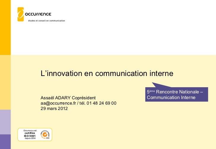 L'innovation en communication interne                                                          5ème Rencontre Nationale – ...