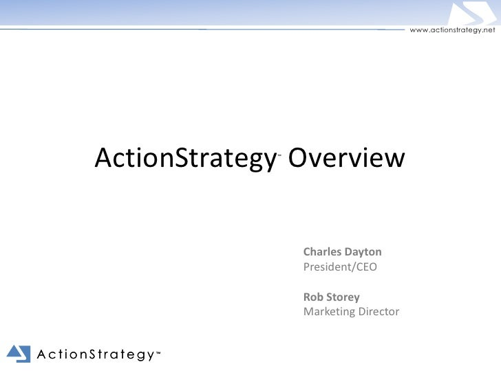 www.actionstrategy.net      ActionStrategy Overview                     ™                         Charles Dayton          ...