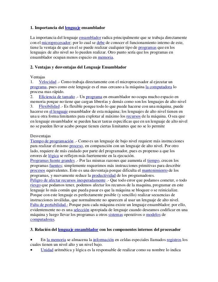 1. Importancia del lenguaje ensamblador<br />La importancia del lenguaje ensamblador radica principalmente que se trabaja ...
