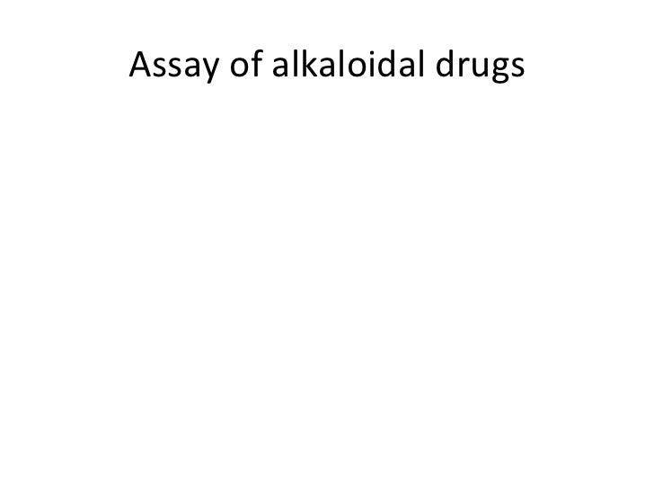 Assay of alkaloidal drugs