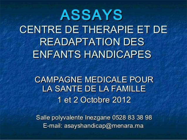 ASSAYSCENTRE DE THERAPIE ET DE   READAPTATION DES  ENFANTS HANDICAPES  CAMPAGNE MEDICALE POUR   LA SANTE DE LA FAMILLE    ...