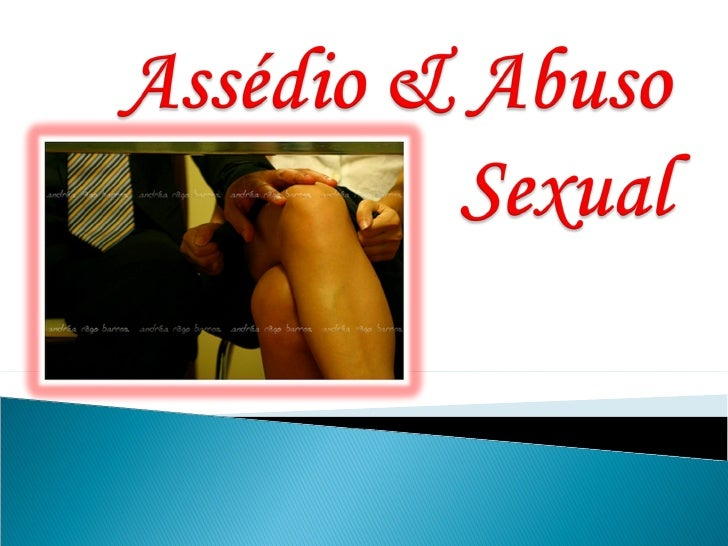 AsséDio & Abuso Sexual