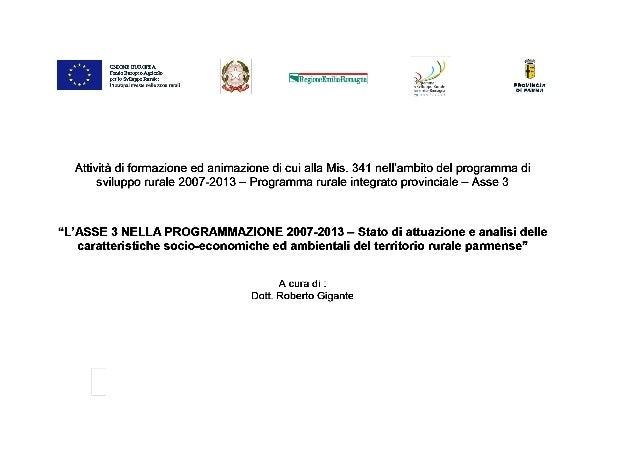La Programmazione Provinciale - Asse 3 2 Servizio Agricoltura e Risorse Naturali Con la collaborazione di: AGRIFORM s.r.l....