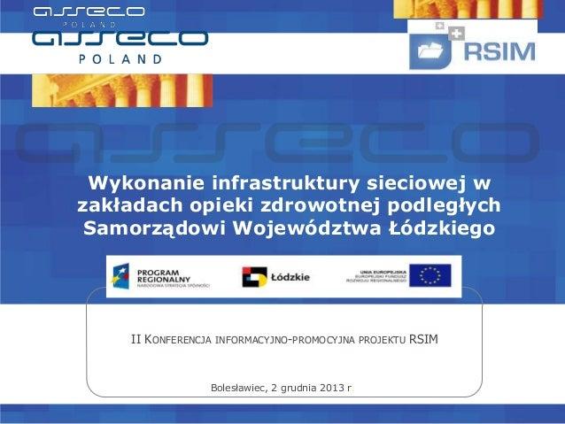 Wykonanie infrastruktury sieciowej w zakładach opieki zdrowotnej podległych Samorządowi Województwa Łódzkiego  II KONFEREN...
