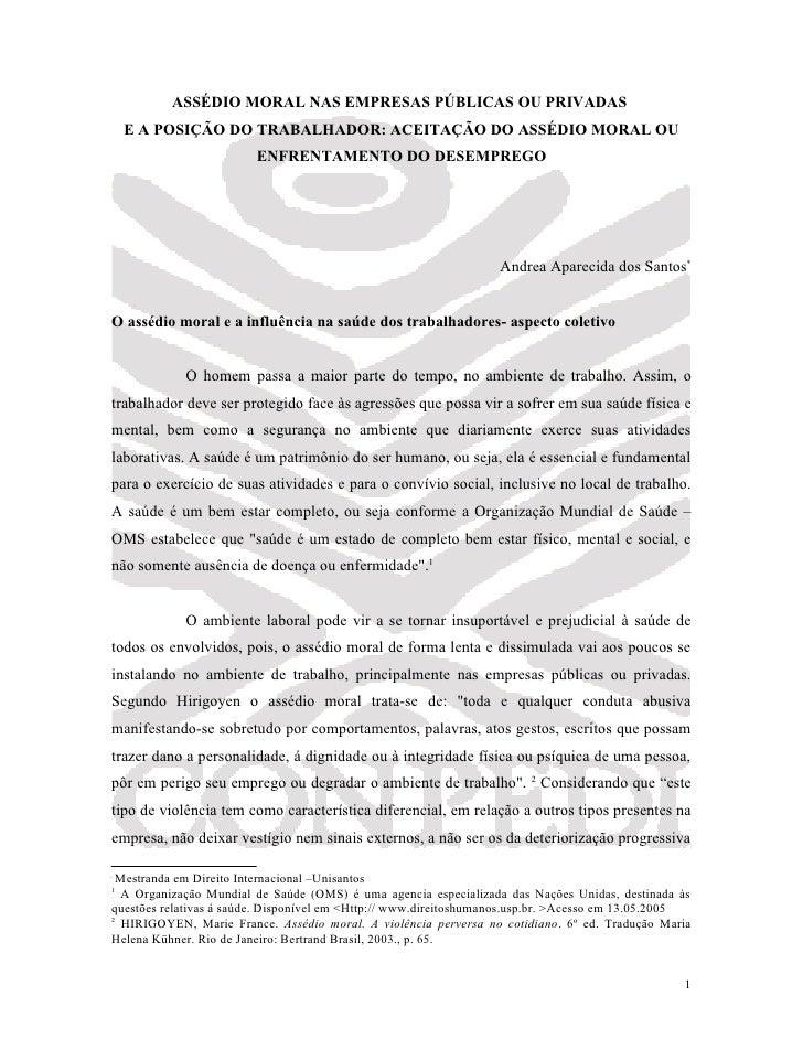 ASSÉDIO MORAL NAS EMPRESAS PÚBLICAS OU PRIVADAS    E A POSIÇÃO DO TRABALHADOR: ACEITAÇÃO DO ASSÉDIO MORAL OU              ...