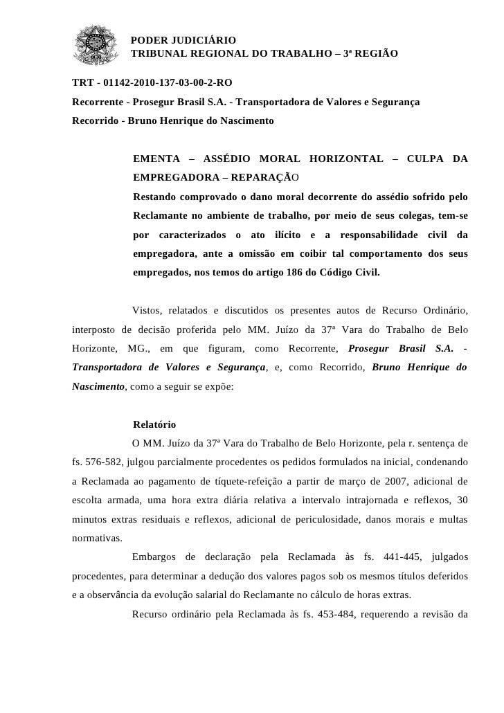 PODER JUDICIÁRIO              TRIBUNAL REGIONAL DO TRABALHO – 3ª REGIÃOTRT - 01142-2010-137-03-00-2-RORecorrente - Prosegu...