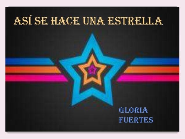 Así se hace una estrella                Gloria                Fuertes