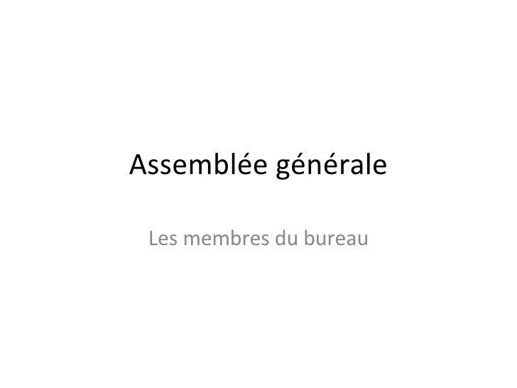 Assemblée générale Les membres du bureau