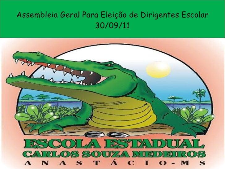 Assembleia Geral Para Eleição de Dirigentes Escolar 30/09/11
