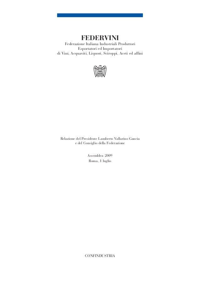 FEDERVINI Federazione Italiana Industriali Produttori Esportatori ed Importatori di Vini, Acquaviti, Liquori, Sciroppi, Ac...