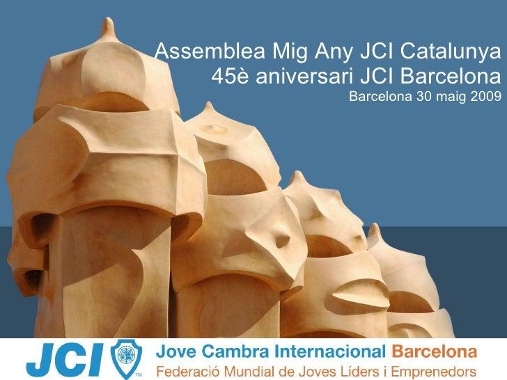 Assemblea Mig Any JCI Catalunya 45è aniversari JCI Barcelona Barcelona 30 maig 2009