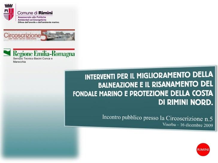 Interventi per la protezione della costa e bonifiche ambientali litorale di Rimini Nord - anni 2006-10