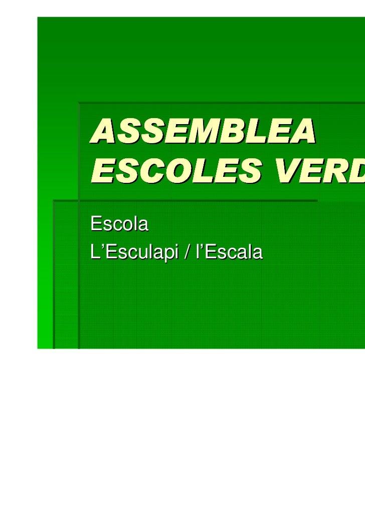 ASSEMBLEAESCOLES VERDESEscolaL'Esculapi / l'Escala