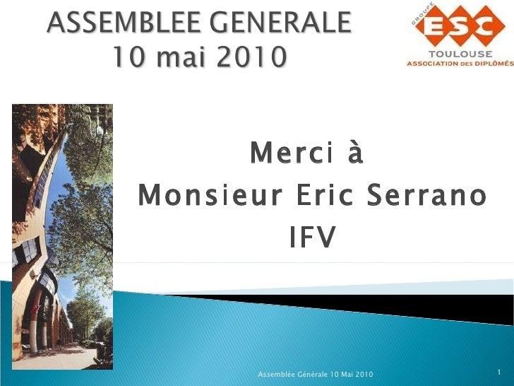 Merci à  Monsieur Eric Serrano IFV Assemblée Générale 10 Mai 2010