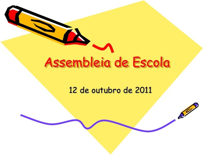 Assembleia de Escola   12 de outubro de 2011