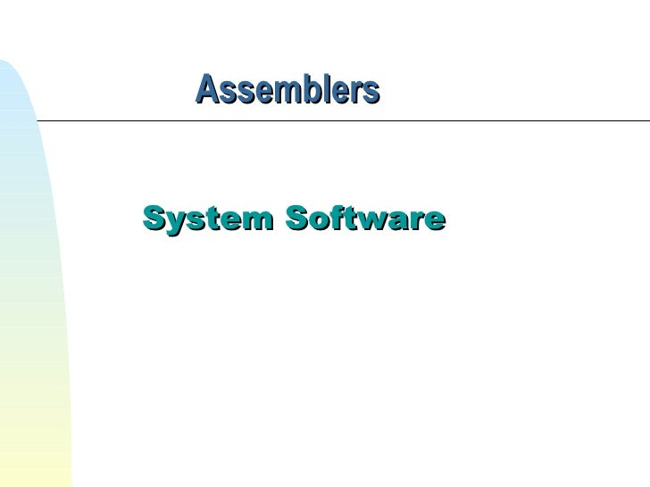 Assemblers System Software