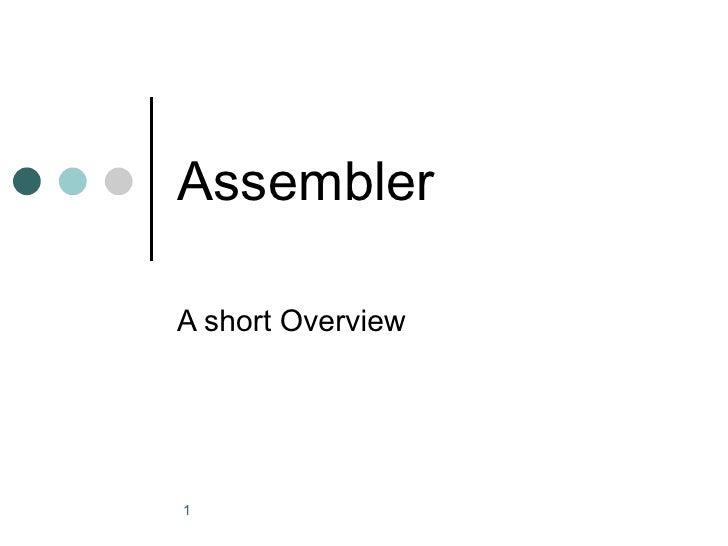 Assembler A short Overview