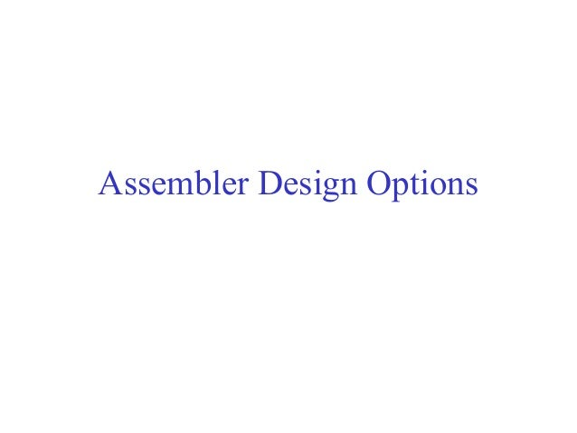 Assembler design options