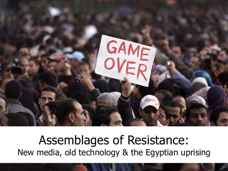 Assemblages of Resistance:New media, old technology & the Egyptian uprising