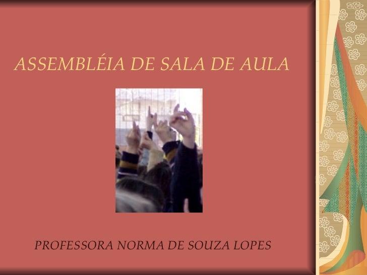 ASSEMBLÉIA DE SALA DE AULA PROFESSORA NORMA DE SOUZA LOPES