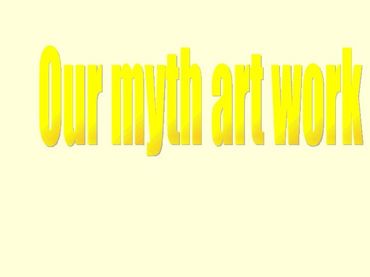 Our myth art work