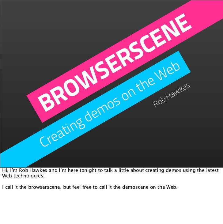 Browserscene: Creating demos on the Web