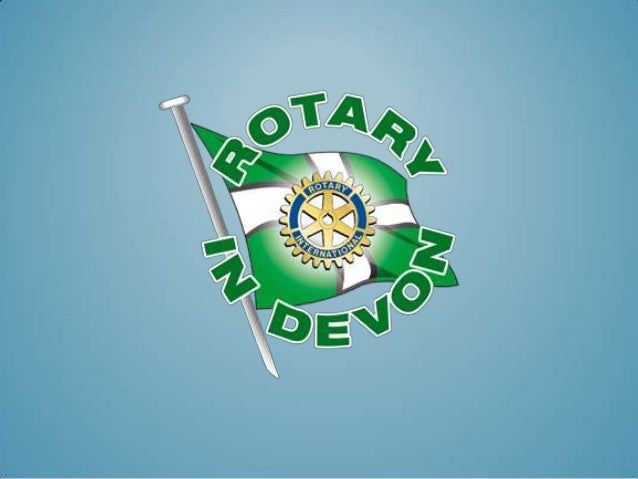 BARRY RENDAL-JONESRotary Club of Dawlish WaterWelcome to 2013 District Assembly