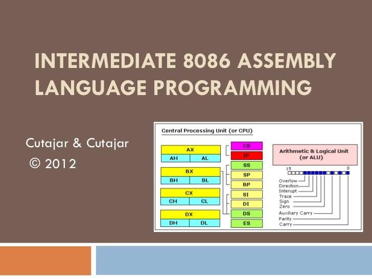 INTERMEDIATE 8086 ASSEMBLY LANGUAGE PROGRAMMINGCutajar & Cutajar© 2012