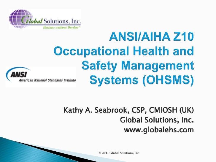 Kathy A. Seabrook, CSP, CMIOSH (UK)               Global Solutions, Inc.                www.globalehs.com          © 2011 ...